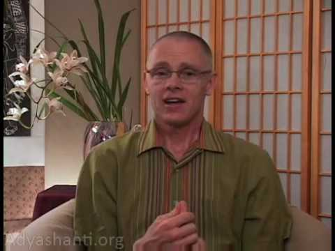 Adyashanti:  Application Of The Teaching (5 of 6)