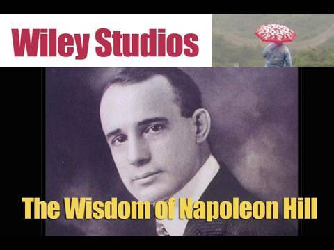 Napoleon Hill: The Wisdom Of
