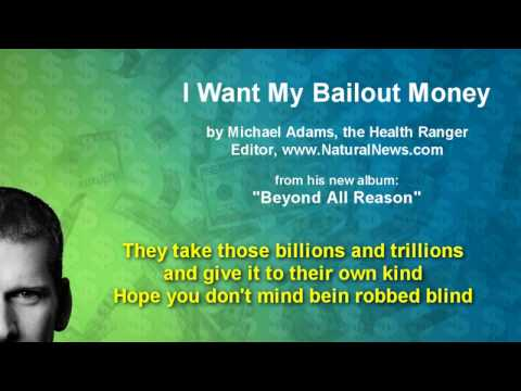 Mike Adams: I Want My Bailout Money
