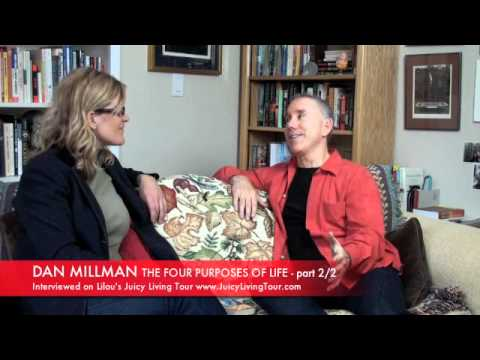 Dan Millman: What Are The Four Purposes Of Life (2 of  2)